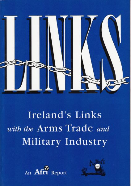 Afri's Links report from 1996, which detailed Irish companies with links to the arms trade back in the 1990s.